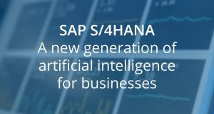 SAP S/4HANA: A new generation of artificial intelligence for businesses