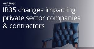 IR35 changes impacting private sector companies & contractors