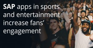 SAP apps in sports and entertainment increase fans' engagement
