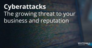 Cyberattacks: the growing threat to your business and reputation