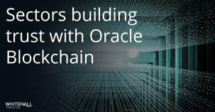 Sectors building trust with Oracle Blockchain