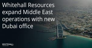 Whitehall Resources expand Middle East operations with new Dubai office