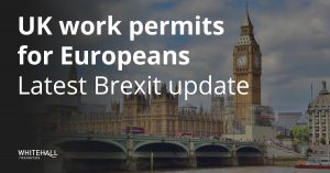 UK work permits for Europeans – latest Brexit update
