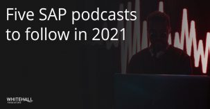 Five SAP Podcasts for 2021